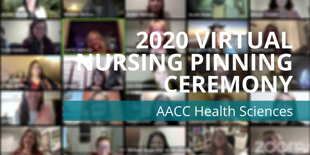 AACC Health Sciences' 2020 Virtual Nursing Pinning Ceremony. Graphic of Zoom ceremony.